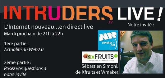 Live: ce soir avec Sébastien Simoni de Xfruits et Wmaker le CMS de Intruders TV!