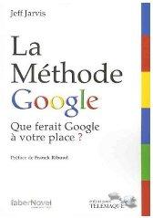 La méthode Google - Le livre de Jeff Jarvis en français