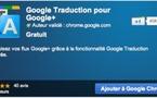 Une extension Chrome pour tout traduire sur Google +