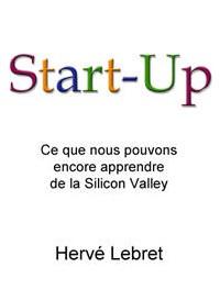 Start Up - le livre de Herve Lebret ( en exclu un chapitre complet en téléchargement gratuit )