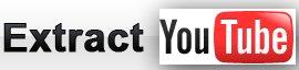 Extract YouTube - un nouveau moyen de télécharger des vidéos de Youtube