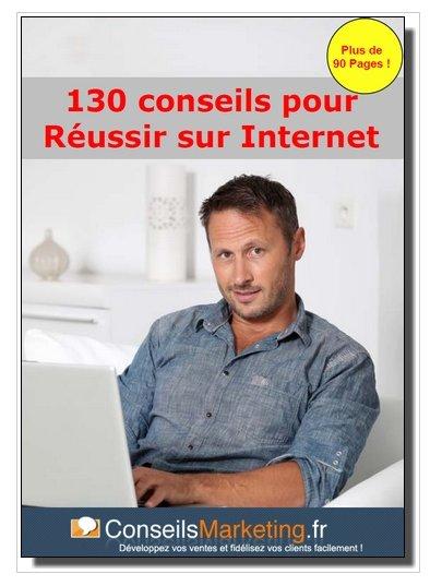 130 conseils pour réussir sur le Web - eBook gratuit