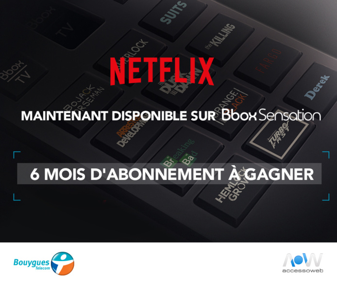 Bouygues Telecom - Netflix arrive sur la Bbox Sensation (6 mois d'abonnement à gagner)