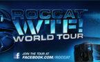 ROCCAT lance le WTF! Tour World avec de nombreux cadeaux à gagner